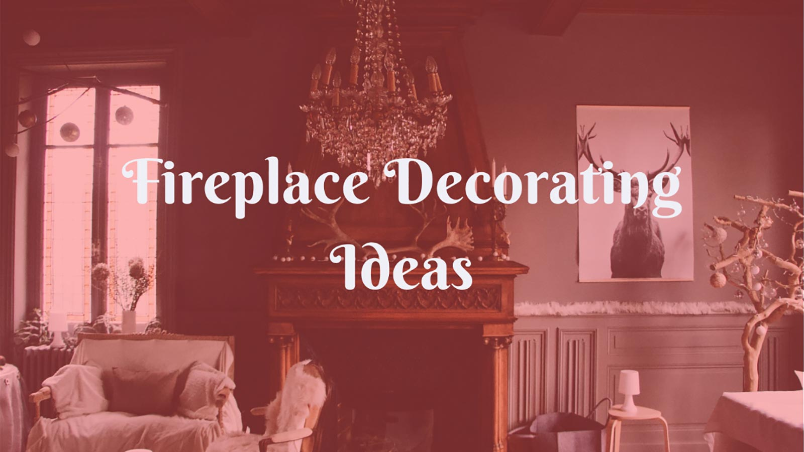 Fireplace Decorating Ideas for the Winter Season